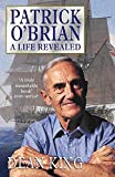 Patrick O'Brian : a life revealed / Dean King