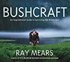 Bushcraft: An Inspirational Guide to…