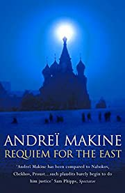 Requiem for the East de Andreï Makine