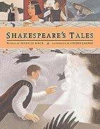Shakespeare's Tales by Beverley Birch
