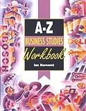 The A-Z business studies workbook / Ian Marcousë