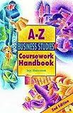 The complete A-Z business studies coursework handbook / Ian Marcousë