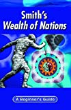Smith's Wealth of nations : a beginner's guide / Martin Cohen