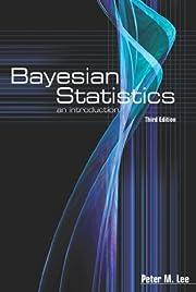 Bayesian Statistics: An Introduction (Arnold…