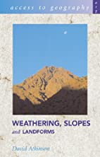 Weathering, Slopes and Landforms (Access to…