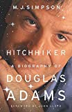 Hitchhiker : a biography of Douglas Adams / M.J. Simpson ; historical consultant, Kevin Davies