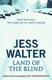 Land Of The Blind de Jess Walter