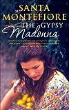 The Gypsy Madonna / Santa Montefiore