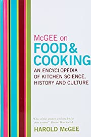 McGee on Food and Cooking: An Encyclopedia…