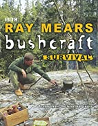 Bushcraft Survival by Raymond Mears