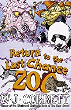 Return to the the Last Chance Zoo by W. J.…