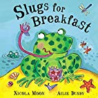 Slugs for Breakfast by Nicola Moon