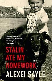 Stalin Ate My Homework – tekijä: Alexei…
