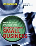 Edexcel GCSE business Unit 1 : introduction to small business / Ian Marcouse