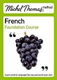 Michel Thomas Foundation Course: French (Michel Thomas Series)