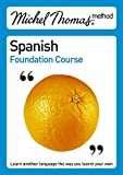 Michel Thomas Foundation Course: Spanish (Michel Thomas Series)