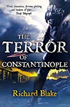 The Terror of Constantinople by Richard…