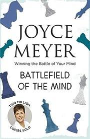 Battlefield of the Mind de Joyce Meyer
