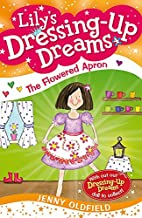 The Flowered Apron (Dressing-Up Dreams) (Bk.…
