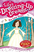 The Lace Gown (Dressing-Up Dreams) (Bk. 8)…