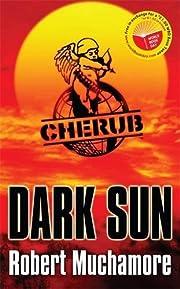Dark Sun (CHERUB) by Robert Muchamore