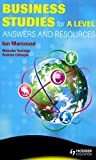 Business studies for A level : answers and resources / by Ian Marcousé