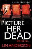 Picture Her Dead (#8 Rhona MacLeod )