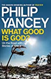 What good is God? / Philip Yancey
