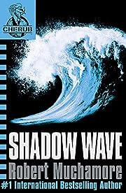 Shadow Wave (CHERUB) av Robert Muchamore