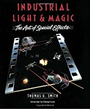 Industrial Light & Magic: The Art of Special…