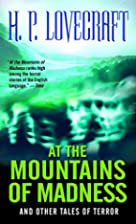 At the Mountains of Madness: And Other Tales…