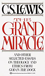 The Grand Miracle: And Other Selected Essays…