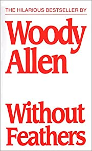 Without Feathers di Woody Allen