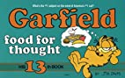 Garfield Food for Thought: His 13th Book by…