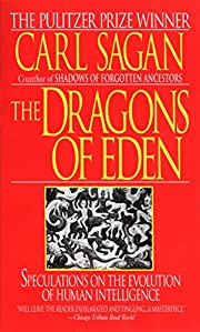 The Dragons of Eden: Speculations on the…