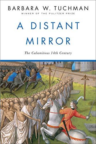 A Distant Mirror, by Tuchman, B.