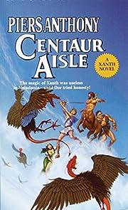 Centaur Aisle (Xanth, Book 4) de Piers…