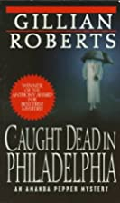 Caught Dead in Philadelphia by Gillian…