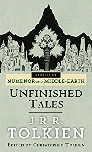 Unfinished Tales: The Lost Lore of…