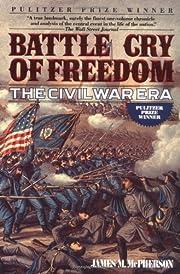 Battle Cry of Freedom: The Civil War Era de…