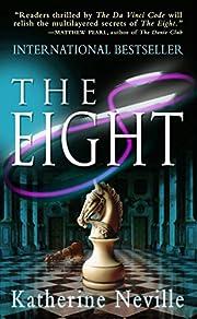 The Eight: A Novel por Katherine Neville