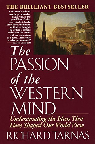 The Passion of the Western Mind, by Tarnas, R.