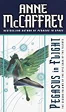 Pegasus in Flight by Anne McCaffrey