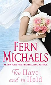 To Have and to Hold de Fern Michaels