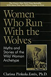 Women Who Run With the Wolves : Myths and…