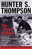 The Proud Highway: Saga of a Desperate Southern Gentleman, 1955-1967 (The Fear and Loathing Letters, Vol. 1): Hunter S. Thompson, Douglas Brinkley, William J. Kennedy: 9780345377968: Amazon.com: Books cover