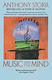 Music and the Mind por Anthony Storr