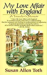 My Love Affair with England: A Traveler's…