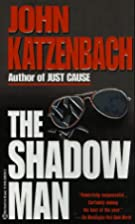 The Shadow Man by John Katzenbach