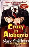 Crazy in Alabama / Mark Childress